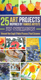 the 25 best art projects 25 art projects inspired by famous artists post impressionism