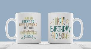 happy birthday design for mug buy happy birthday bestie coffee mug gift for best friend happy