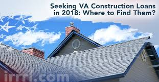 Where To Seeking Seeking Va Construction Loans In 2018 Where To Find Them