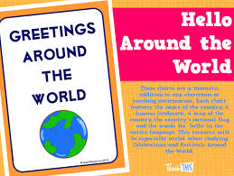 hello around the world printable classroom displays