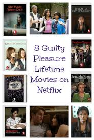 8 guilty pleasure lifetime movies on netflix lifetime movies