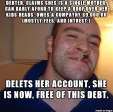 Bill Collector Meme - i am a debt collector meme on imgur