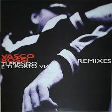 ti porto via vasco ti prendo e ti porto via remixes vinyl at discogs