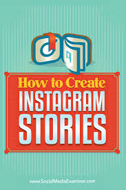 how to create instagram stories social media examiner