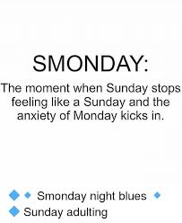 Sunday Night Meme - smonday the moment when sunday stops feeling like a sunday and the