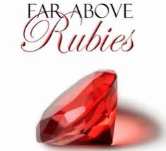 no half hearted living beyond rubies know your worth far more than rubies proverbs 31 10 www facebook