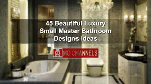 Small Master Bathroom Ideas by 45 Beautiful Luxury Small Master Bathroom Designs Ideas Youtube