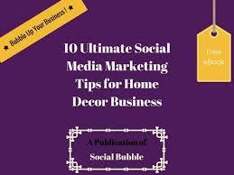 ultimate social media marketing tips for home decor business