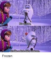 Frozen Memes - its so cute it s likealittle baby unicorn frozen frozen meme on me me