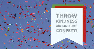kindness quotes confetti throw kindness around like confetti sonoran counseling services