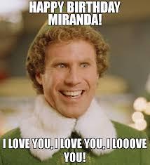 Miranda Meme - happy birthday miranda i love you i love you i looove you meme