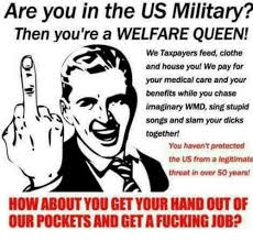 How To Get Welfare Meme - are you in the us military then you re a welfare queen we