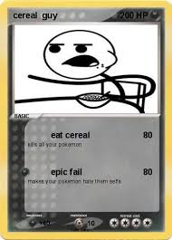 Guy Eating Cereal Meme - pokémon cereal guy 3 3 eat cereal my pokemon card