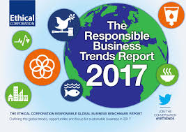 Trends The Responsible Business Trends Report 2017 Ethical Corporation