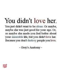 Feeling Lonely Memes - you didn t love her you just didn t want to be alone or maybe