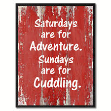 saturdays are for adventure funny quote saying gift ideas home