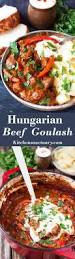 slow cooked hungarian beef goulash nicky u0027s kitchen sanctuary