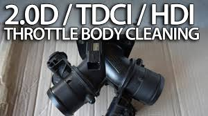 diesel throttle body cleaning 2 0 hdi tdci d mr fix info