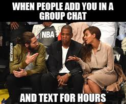 Group Text Meme - when people add you in a group chat and text humoar com