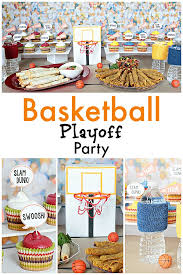 basketball party ideas basketball playoff party ideas recipe basketball playoffs