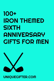 6th anniversary gift ideas for iron gifts for men 6th anniversary 159 best gift ideas images on