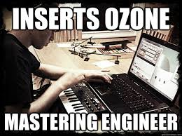 Sound Engineer Meme - mastering online automated vs manual the process gear blog