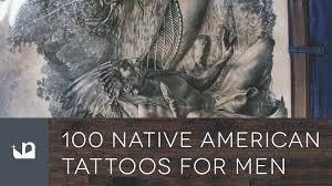 tattoos for men indian 100 native american tattoos for men youtube