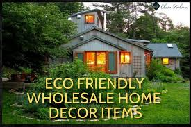 wholesale home interiors eco friendly wholesale home decor ideas charu fashions