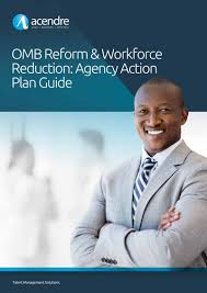 workforce reduction omb reform workforce reduction agency action plan guide acendre