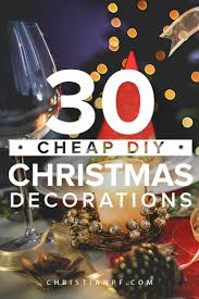 cheap christmas decorations 30 cheap diy christmas decorations