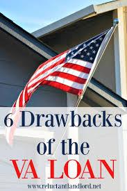 Va Flag 6 Drawbacks Of The Va Loan The Reluctant Landlord