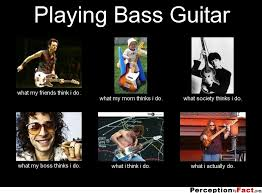 Bass Player Meme - playing bass guitar what people think i do what i really do