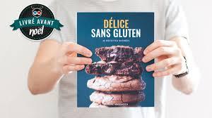 cuisine sans gluten livre délice sans gluten le livre ulule