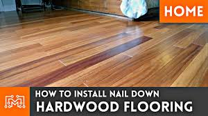 How To Put Laminate Flooring Down How To Install Hardwood Flooring Nail Down Home Renovation