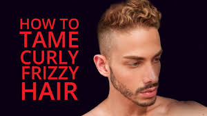 haircuts for frizzy curly hair men u0027s curly hair how to tame frizzy curly hair youtube