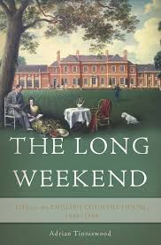 the long weekend life in the english country house 1918 1939
