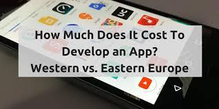 how much does it cost how much does it cost to develop an app in vs eastern