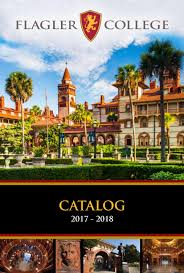 2017 2018 course catalog by flagler college issuu