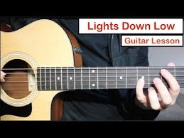 lights down low guitar chords max lights down low guitar lesson tutorial how to play chords