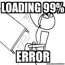 Loading Meme - meme desk flip rage guy loading 99 error 660982