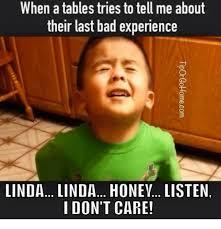 Listen To Me Meme - 25 best memes about linda honey listen linda honey listen memes