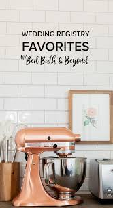 wedding registry kitchen our wedding registry picks from bedbathandbeyond ruffled