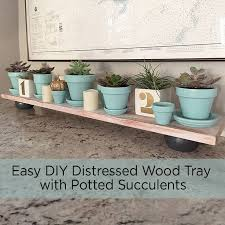 diy tray an easy diy distressed wood tray centerpiece with potted succulents