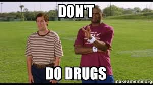 don t do drugs meme 28 images meme creator don t do drugs meme