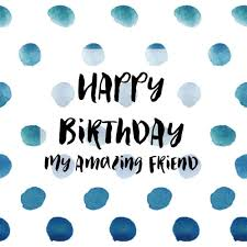amazing friend birthday card free for your friends ecards 123