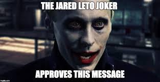 Jared Leto Meme - jared leto joker imgflip