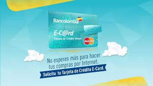 e card cómo solicitar la tarjeta de crédito e card de bancolombia
