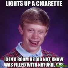 Cigarette Memes - lights up a cigarette is in a room he did not know was filled with