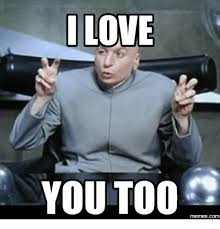 Love You Too Meme - love you too memescom love you meme on me me