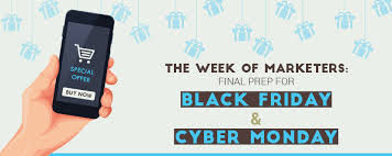 black friday cyber monday final prep for black friday u0026 cyber monday emails marketers week